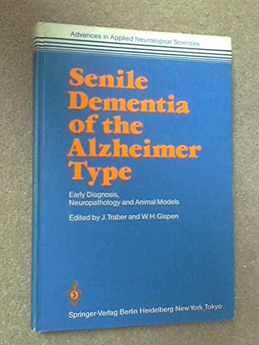 Senile Dementia of Alzheimer Type: Early Diagnosis, Neuropathology and Animal Models