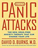 Image of When Panic Attacks: The New, Drug-Free Anxiety Therapy That Can Change Your Life