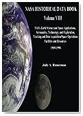 NASA Historical Data Book: Volume VIII:  NASA Earth Science and Space Applications, Aeronautics, Technology, and Exploration, Tracking and Data ... Resources 1989-1998 (The NASA History Series)