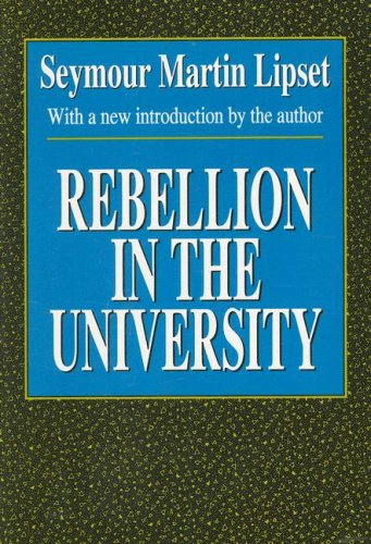 Rebellion in the University (Foundations of Higher Education)