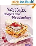 Waffeln, Cr�pes und Pfannkuchen: Die...