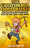 Search : The California Gold Rush - Fun Gold Mining Facts & Pictures for Kids About The History of The 1849 Gold Rush (Gold Prospecting, Gold Rush)