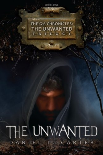 The Unwanted (The G-6 Chronicles: The Unwanted Trilogy)