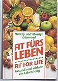 Fit fürs Leben - Fit for Life: Gesund und schlank ein Leben lang