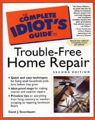 Complete Idiot's Guide to Trouble-Free Home Repair, 2E (The Complete Idiot's Guide)
