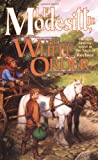 img - for The White Order (Saga of Recluce #8) book / textbook / text book
