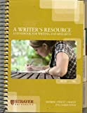 A Writer's Resource: A Handbook for Writing and Research (2011 Custom Edition for Strayer University)