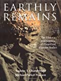 img - for Earthly Remains: The History and Science of Preserved Human Bodies book / textbook / text book