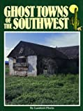 img - for Ghost Towns Ofthe Southwest book / textbook / text book