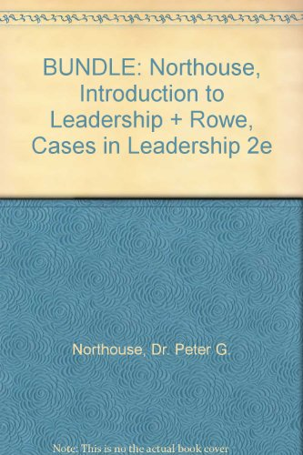 BUNDLE: Northouse, Introduction to Leadership + Rowe, Cases in Leadership 2e
