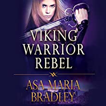 Viking Warrior Rebel Audiobook by Asa Maria Bradley Narrated by Lisa Flanagan