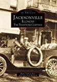 img - for Jacksonville, Illinois: The traditions continue (Images of America) book / textbook / text book