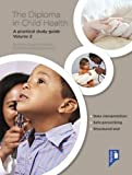 The Diploma in Child Health: Volume 2: A Practical Study Guide
