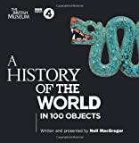 A History of the World in 100 Objects (BBC Audio) by MacGregor, Neil on 02/06/2011 unknown edition