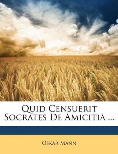 Quid Censuerit Socrates De Amicitia ...