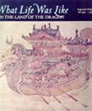 Paul Goldin What Life Was Like in the Land of the Dragon