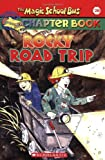 Rocky Road Trip (The Magic School Bus Chapter Book, No. 20) (0439560535) by Judith Bauer Stamper