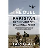 The Duel: Pakistan on the Flight Path of American Power ~ Tariq Ali