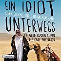 Ein Idiot unterwegs: Die wundersamen Reisen des Karl Pilkington Audiobook by Karl Pilkington, Ricky Gervais, Stephen Merchant Narrated by Jona Mues, Roland Griem, Thomas Schweinsberg