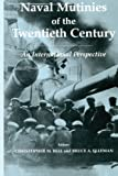 img - for Naval Mutinies of the Twentieth Century: An International Perspective (Cass Series: Naval Policy and History) book / textbook / text book