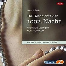 Die Geschichte der 1002. Nacht Hörbuch von Joseph Roth Gesprochen von: Gustl Weishappel