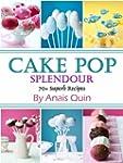 Cake Pop Splendor. 70+ Superb Recipes...