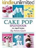 Cake Pop Splendor. 70+ Superb Recipes