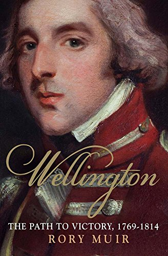 Wellington: The Path to Victory 1769-1814