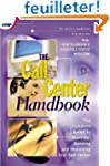 The Call Center Handbook: The Complet...