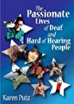 The Passionate Lives of Deaf and Hard...