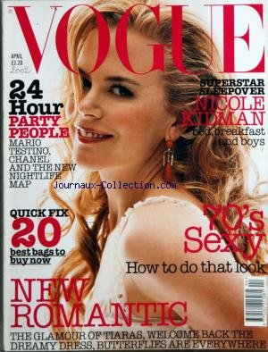 VOGUE BRITISH [No 4] du 01/04/2002 - 24 JOUR PARTY PEOPLE - MARIO TESTINO - CHANEL AND THE NEW NIGHTLIFE MAP - SUPERSTAR SLEEPOVER - NICOLE KIDMAN - 70'S SEXY - HOW TO DO THAT LOOK - NEW ROMANTIC