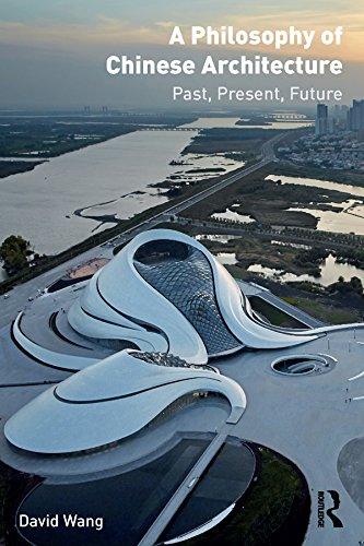 a-philosophy-of-chinese-architecture-past-present-future