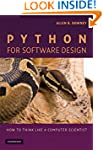 Python for Software Design: How to Th...
