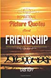 Inspirational Picture Quotes about Friendship: Best Friends Forever: Motivational, Cute, True, Happy and Funny Friendship Quotations: Volume 3 (Jumpstart Life Series)