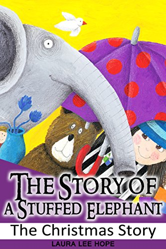 Laura Lee Hope - Childrens book : Bedtime Reading - The Story of a Stuffed Elephant by Laura Lee Hope(Exclusive Bonus Features)(Annotated)
