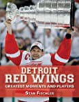 Detroit Red Wings: Greatest Moments a...