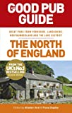 The Good Pub Guide: The North of England (Good Pub Guides) Alisdair Aird