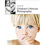 The Art of Children's Portrait Photography ~ Tamara Lackey