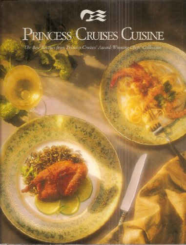 princess-cruises-cuisine-the-best-recipes-from-princess-cruises-award-winning-chefs-collection