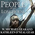 People of the Longhouse: North America's Forgotten Past Audiobook by W. Michael Gear, Kathleen O'Neal Gear Narrated by Joshua Swanson