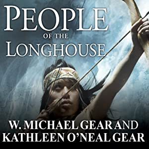 People of the Longhouse: North America's Forgotten Past | [W. Michael Gear, Kathleen O'Neal Gear]