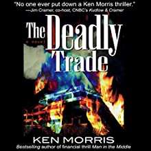 The Deadly Trade (       UNABRIDGED) by Ken Morris Narrated by Bill Lord