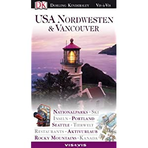USA Nordwesten & Vancouver: Nationalparks, Ski, Inseln, Portland, Seattle, Tierwelt, Restaurants, Aktivurlaub, Rocky Mountains, Kanada