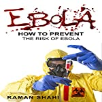 Ebola: How to Prevent the Risk of Ebola | Raman Shahi