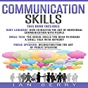 Communication Skills: 3 Manuscripts: Body Language, Small Talk, Public Speaking Audiobook by Ian Berry Narrated by Forris Day Jr