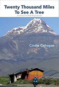 (FREE on 1/30) Twenty Thousand Miles To See A Tree: An Around The World Bicycle Journey by Cindie Cohagan - http://eBooksHabit.com