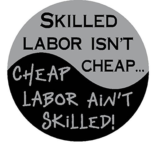 Skilled Labor Isn't Cheap, Cheap Labor Isn't Skilled 2