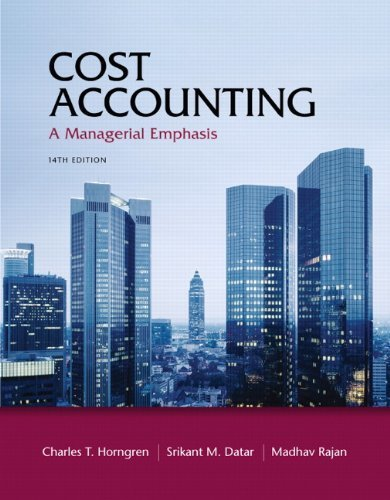 Horngren, Charles T.; Datar, Srikant M.; Rajan, Madhav's Cost Accounting (14th Edition) 14th (fourteenth) edition by Horngren, Charles T.; Datar, Srikant M.; Rajan, Madhav published by Prentice Hall [Hardcover] (2011)