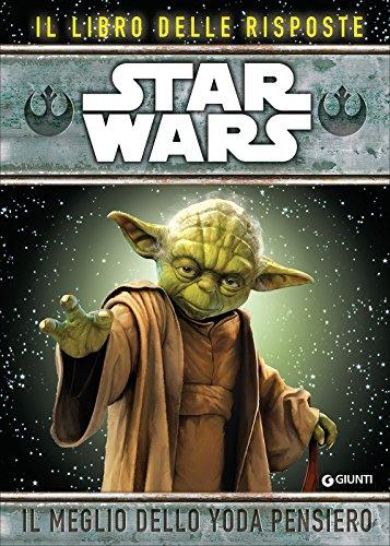 Star Wars. Il meglio dello Yoda pensiero. Il libro delle risposte