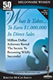 img - for What It Takes...To Earn $1,000,000 In Direct Sales: Million Dollar Achievers Reveal the Secrets to Becoming Wildly Successful in MLM (Vol. 3) book / textbook / text book
